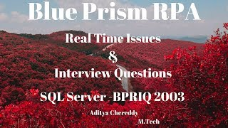Blue Prism RPA - Real Time Issues & Interview Questions -SQL Server - BPRIQ2003 - Aditya RPA