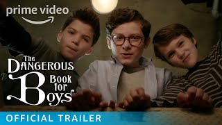 The Dangerous Book for Boys - Official Trailer | Prime Video
