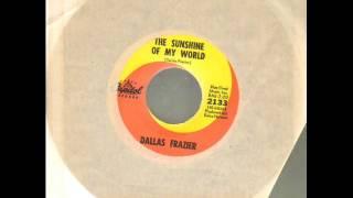"Dallas Frazier ""The Sunshine Of My World"""