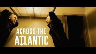 Across The Atlantic - 24 Hours (OFFICIAL MUSIC VIDEO)