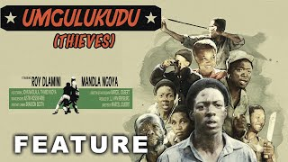 Thieves (Umgulukudu) (1980) | Full Movie | Roy Dlamini | Mandla Ngoya | John Madlada | Thandi Ngoya