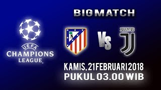 Link Live Streaming Liga Champions, Bigmatch: Atletico Madrid Vs Juventus, Kamis Pukul 03.00 WIB
