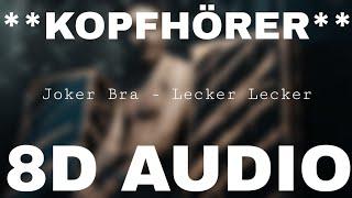 Joker Bra   Lecker Lecker (Prod. Lucry) (8D AUDIO) **KOPFHÖRER**
