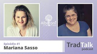 41 – Entrevista com Mariana Sasso