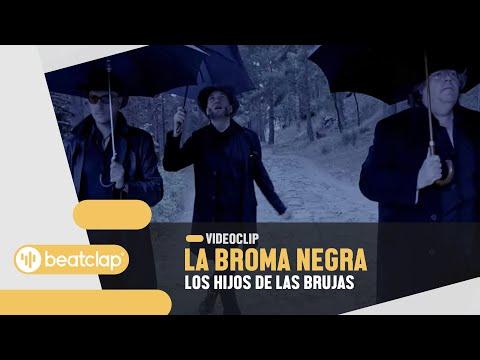 LA BROMA NEGRA - Los hijos de las brujas (Videoclip Oficial)...