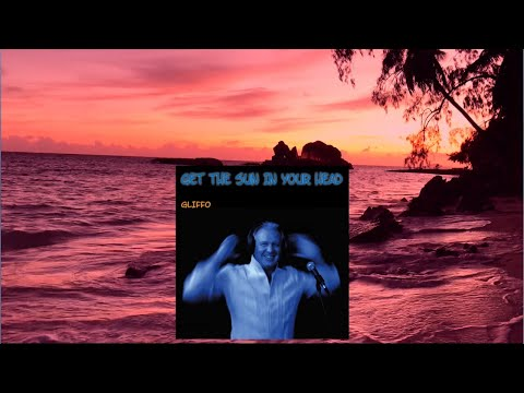 "Gliffo - ""Get The Sun In Your Head"" (Take The Sun In Your Head)"