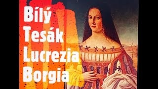 Video Bílý Tesák - Lucrezia Borgia
