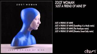 Zoot Woman - Just A Friend Of Mine