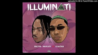 Naira Marley X Zlatan   Illuminati (Official Audio)