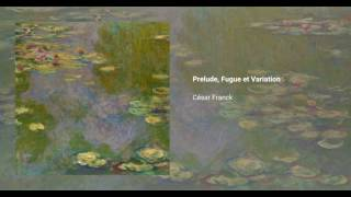 Prélude, Fugue and Variation, Op. 18