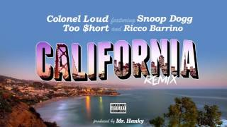 Colonel Loud ft. Too $hort, Snoop Dogg & Ricco Barrino - California (Remix)