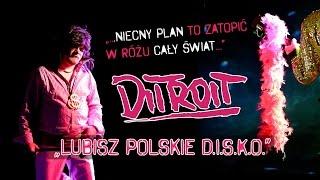 DITROIT - Lubisz polskie D.I.S.K.O. (Rock-o-disco Music Video)