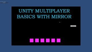 Learn Unity Multiplayer Basics with Mirror