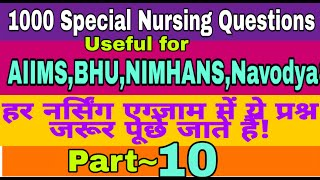 1000 Most Important Nursing Questions for AIIMS,BHU,NIMHANS,Navodaya&All Nursing Exams
