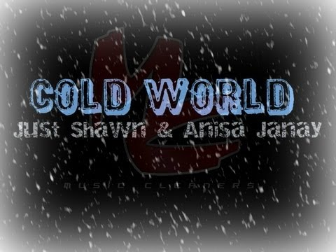 """Cold World"" - Just Shawn & Anisa Janay"
