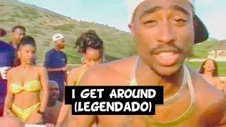2Pac - I Get Around (ft. Digital Underground) [Legendado]