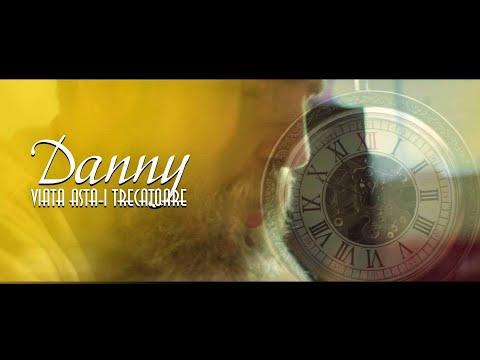 Danny – Viata asta-i trecatoare Video