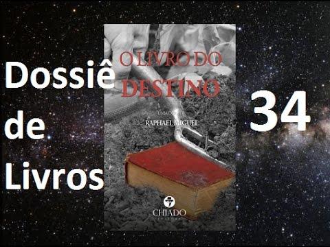 Dossiê 34 - O Livro do Destino (Raphael Miguel)