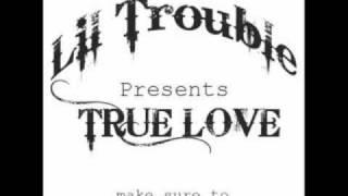 Lil Trouble-True Love