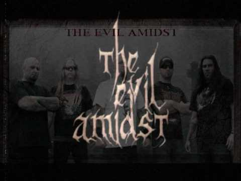 THE EVIL AMIDST