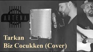 Tarkan - Biz Cocukken (Full Cover Artena) 10 Yeni Albüm 2017