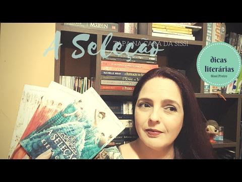 A Seleção | Dicas Literárias - Sissi Freire