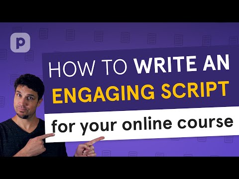 How to WRITE AN ENGAGING SCRIPT for a presentation-based online course