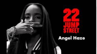 Angel Haze - 22 Jump Street Theme (Hookmix)
