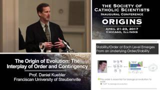 """The Origin of Evolution: The Interplay of Order and Contingency"".  Prof. Daniel Kuebler (Franciscan University of Steubenville)"