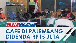Beroperasi Lebih dari Batas Jam, Cafe NL di Palembang Ganti Kurungan dengan Bayar Denda Rp15 Juta