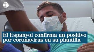 El Espanyol confirma un positivo por coronavirus en su plantilla
