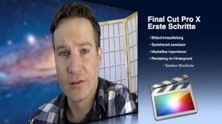 Videoschnitt Mit Final Cut Pro X Tutorial (Teil 1) Erste Schritte
