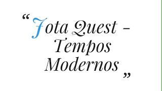 Jota Quest   Tempos Modernos [Letra Vídeo]
