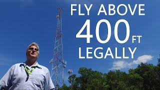 KEN HERON - How To fly ABOVE 400 feet LEGALLY with your Drone