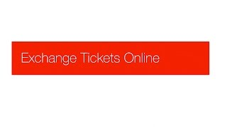 How to exchange tickets online