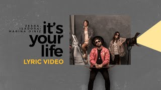 ZEEBA, Isadora, Marina Diniz   It's Your Life (Lyric Video)
