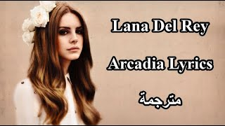 Lyrics video مترجمة Lana Del Rey Arcadia