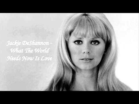 What the World Needs Now Is Love (1965) (Song) by Jackie De Shannon