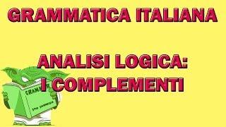 54. Grammatica italiana - Analisi logica: i complementi