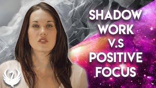 Shadow Work vs. Positive Focus