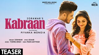 Kabraan (Teaser) | Zorawar feat Priyanka Mongia | Rel. on 25th May | White Hill Music