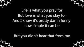 Didn't Hear That From Me -- Josh Kelley (lyrics)
