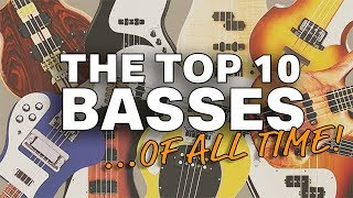 The Top 10 Bass Guitars Of ALL Time
