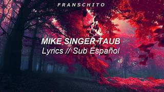 Mike Singer   Taub (Lyrics   Sub Español)