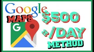 How To Make Money Daily With Google Maps - Easy $500 a Day