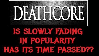 The Decline of DEATHCORE (And How Doris Nearly Killed It)