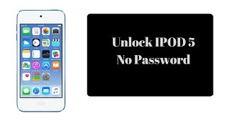 HOW to UNLOCK IPOD 5 Without PASSWORD!!!