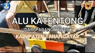 ALU KATENTONG | PADANG LAWEH KABUPATEN TANAH DATAR