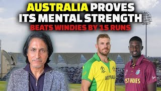 Australia proves its mental Strength | Beats Windies by 15 runs