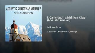 It Came Upon a Midnight Clear (Acoustic Version)